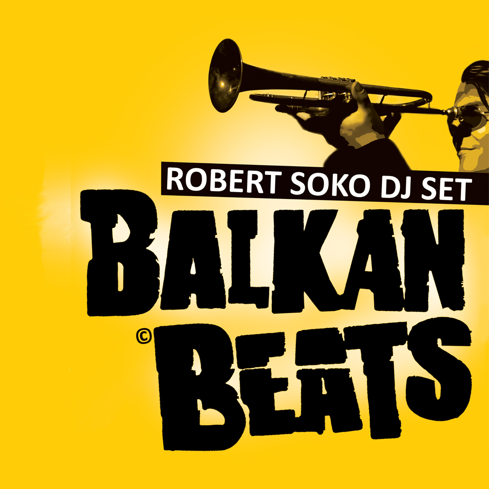 Image for BalkanBeats Party: ROBERT SOKO (Berlin)